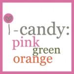 i-candy mood board: pink, green, orange